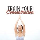 Train Your Concentration – Deep Meditation, Hatha Yoga, Inner Balance, Chakra, Soft Mindfulness by Lullabies for Deep Meditation
