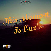 This Moment Is Our's by ZerO One