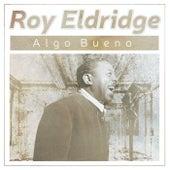 Algo Bueno by Roy Eldridge