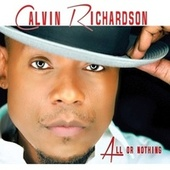 All Or Nothing by Calvin Richardson