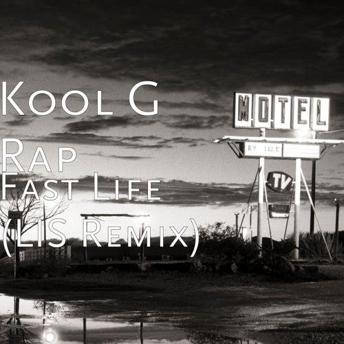 Fast Life (LIS Remix) by Kool G Rap