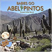 Babies Go Abel Pintos by Sweet Little Band
