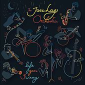 Life Goes Swing by Jazz Lag