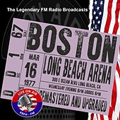 Legendary FM Broadcasts -  Long Beach Arena, Long Beach CA 16th March 1977 von Boston