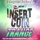 Insert Coin (Trance) de DJ Dangerous Raj Desai