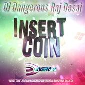 Insert Coin de DJ Dangerous Raj Desai