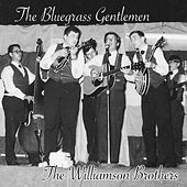 The Bluegrass Gentlemen (with Tony Williamson, Gary Williamson, Gene Craven, Bill Mollman, Michael Auman & Nick Hancock) by Williamson Brothers