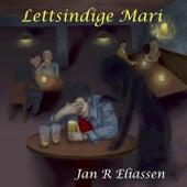 Lettsindige Mari by Jan R Eliassen