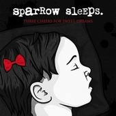 Three Cheers For Sweet Dreams: Lullaby renditions of My Chemical Romance songs von Sparrow Sleeps