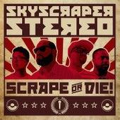 Scrape or Die! von Skyscraper Stereo