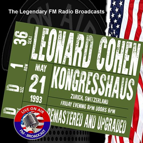 Legendary FM Broadcasts - Kongresshaus, Zurich 21st May 1993 von Leonard Cohen