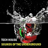Tech House Sounds Of The Underground by Various Artists