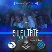 Suéltate Remix (feat. Jeto Ortiz, Necro & Daga) by JSantos R.B