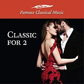 Classics for 2 (Famous Classical Music) by Various Artists