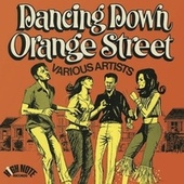 Dancing Down Orange Street (Expanded Edition) by Various Artists