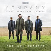 Company: Glass, Part, Ucarsu, Vasks von Borusan Quartet