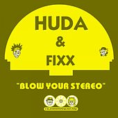Blow Your Stereo by DJ Fixx