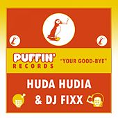 Your Good-Bye by DJ Fixx