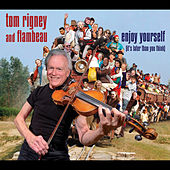 Enjoy Yourself (It's Later Than You Think) by Tom Rigney