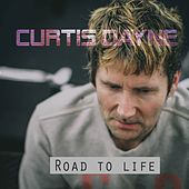 Road to Life by Curtis Dayne