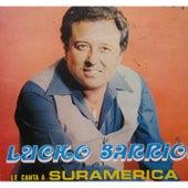 Le Canta a Suramerica by Lucho Barrios