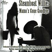 Mama's Gone Goodbye by Steamboat Willie