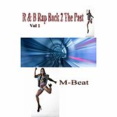 R&B Rap Back 2 the Past, Vol. 1 by M-Beat