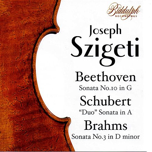 Joseph Szigeti Plays Beethoven, Schubert, and Brahms by Joseph Szigeti