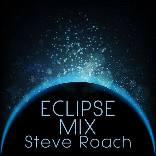 Eclipse Mix by Steve Roach