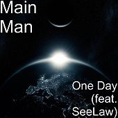 One Day (feat. SeeLaw) by The Mainman