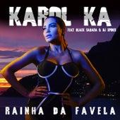 Rainha da Favela de Carol Ka