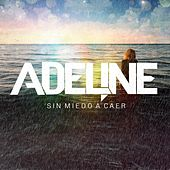 Sin Miedo a Caer by Adeline