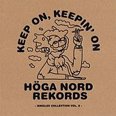 Keep On, Keepin' On - Höga Nord Rekords Singles Collection Vol.2 de Various Artists