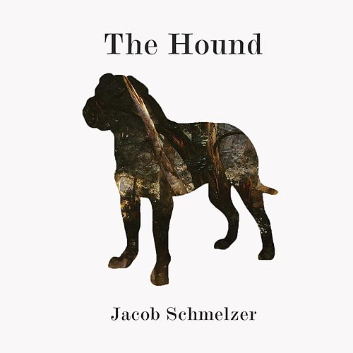 The Hound by Jacob Schmelzer