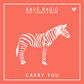 Carry You by Rave Radio
