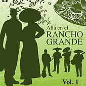 Alla en el Rancho Grande (Vol. 1) by Various Artists