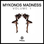 Mykonos Madness (Volume 1) by Various Artists