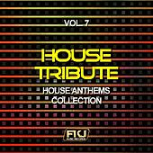 House Tribute, Vol. 7 (House Anthems Collection) von Various Artists