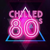Chilled 80s von Various Artists