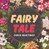 Fairy Tale by Chris Martines