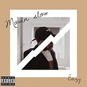 Movin Slow de Eazy