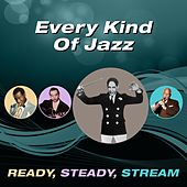 Every Kind of Jazz (Ready, Steady, Stream) by Various Artists