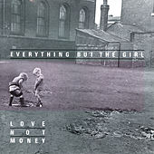 Love Not Money (Deluxe Edition) de Everything But the Girl