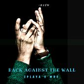 Back Against the Wall by iPlayA