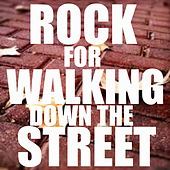 Rock For Walking Down The Street de Various Artists