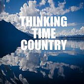 Thinking Time Country von Various Artists