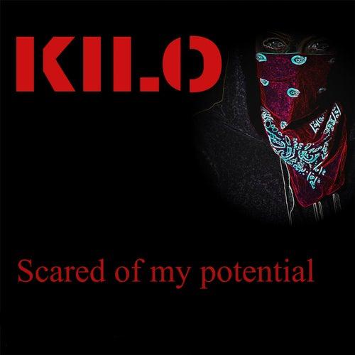 Scared of my potential - Kilo by Kilo