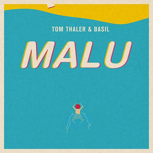 Malu von Tom Thaler & Basil