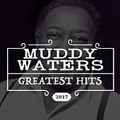 Greatest Hits (Remastered Version) di Muddy Waters