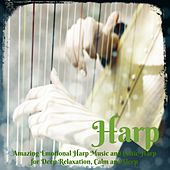 Harp – Amazing Emotional Harp Music and Celtic Harp for Deep Relaxation, Calm and Sleep by Celtic Harp Soundscapes